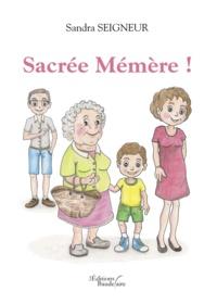Sandra Seigneur - Sacrée Mémère !.