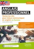 Sandra Senatore-Salies - Anglais professionnel - Toutes les clés pour mieux communiquer en anglais au bureau. Faux-débutants et intermédiaires A2-B1.