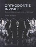 Sandra Tai - Orthodontie invisible - Guide clinique des traitements par aligneurs.