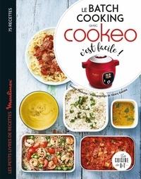 Sandra Thomann - Le batch cooking au Cookeo, c'est facile ! - Les petits livres de recettes Moulinex.