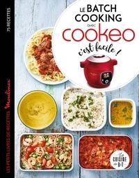 Sandra Thomann - Le batch cooking au cookeo, c'est facile !.