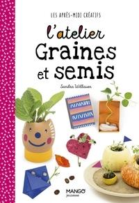 Sandra Willauer - L'atelier graines et semis.
