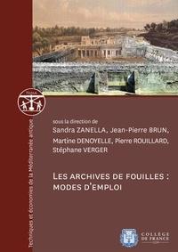 Sandra Zanella et Jean-Pierre Brun - Les archives de fouilles: modes d'emploi.