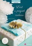 Sandrine Abraham - L'art du papier cadeau - 25 créations originales à réaliser avec amour !.