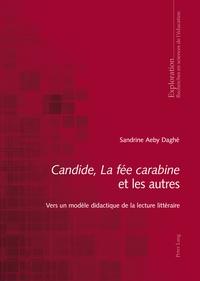 Sandrine Aeby Daghé - Candide, La fée carabine et les autres - Vers un modèle didactique de la lecture littéraire.
