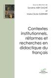 Sandrine Aeby Daghé et Marie-Cécile Guernier - Contextes institutionnels, réformes et recherches en didactique du français.