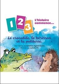 Sandrine Agniel-Garcia - Le crocodile, le hérisson et la politesse.