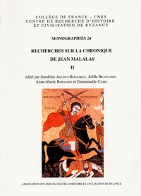 Sandrine Agusta-Boularot et Joëlle Beaucamp - Recherches sur la chronique de Jean Malalas - Tome 2.