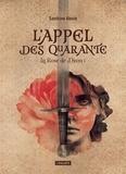 Sandrine Alexie - La Rose de Djam Tome 1 : L'Appel des Quarante.