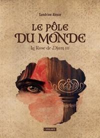 Pdf ebooks magazines télécharger La Rose de Djam Tome 3 par Sandrine Alexie en francais 9782367935362 PDF DJVU PDB