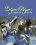 Sandrine Andrews - Edgar Degas - La peinture en mouvement.