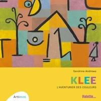 Sandrine Andrews - Klee - L'aventurier des couleurs.