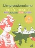 Sandrine Andrews - L'impressionnisme en s'amusant - Coloriages, jeu des 7 différences, mots croisés, quiz, labyrinthe.