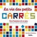 Sandrine Andrews - La vie des petits carrés - Une histoire et un jeu.
