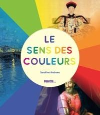 Sandrine Andrews - Le sens des couleurs.