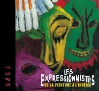 Sandrine Andrews et Catherine Gimonnet - Les expressionnistes - De la peinture au cinéma.