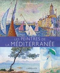Sandrine Andrews - Les Peintres de la Méditerranée.