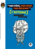 "Sandrine Andrews et Christine Deroin - ""Mon frère, mon enfer, mon bel enfer"" - L'autisme."