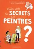 Sandrine Andrews et Marie de Monti - Quels sont les secrets des peintres ? - 10 questions et des activités pour comprendre.