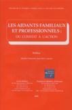 Sandrine Andrieu et Jean-Pierre Aquino - Les aidants familiaux et professionnels : du constat à l'action.