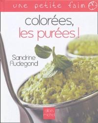 Sandrine Audegond - Colorées, les purées !.