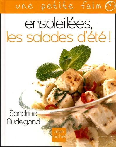 Sandrine Audegond - Ensoleillées, les salades d'été !.