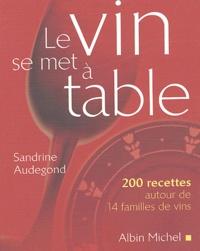 Sandrine Audegond - Le vin se met à table.