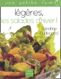 Sandrine Audegond - Légères, les salades d'hiver !.