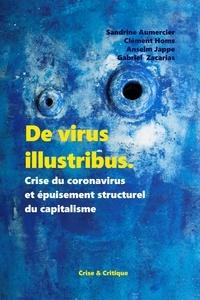 Sandrine Aumercier et Clément Homs - De virus illustribus - Crise du coronavirus et épuisement structurel du capitalisme.