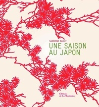 Sandrine Bailly - Une saison au Japon.