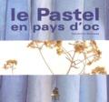 Sandrine Banessy - le Pastel en pays d'Oc.