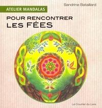 Sandrine Bataillard - Atelier mandalas pour recontrer les fées.