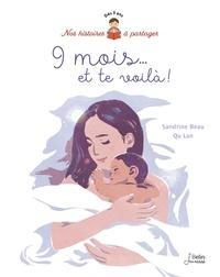 Sandrine Beau et Qu Lan - 9 mois... et te voilà !.