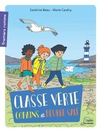 Sandrine Beau et Marie Caudry - Classe verte - Copains et beurre salé.