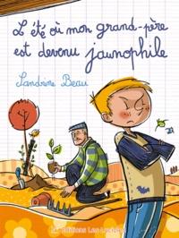 Sandrine Beau - L'été où mon grand-père est devenu jaunophile.