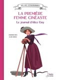 Sandrine Beau - La première femme cinéaste - Le journal d'Alice Guy.