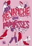 Sandrine Beau et Clémentine Beauvais - La revanche des princesses.