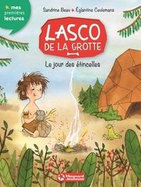 Sandrine Beau et Eglantine Ceulemans - Lasco de la grotte Tome 1 : Le jour des étincelles.