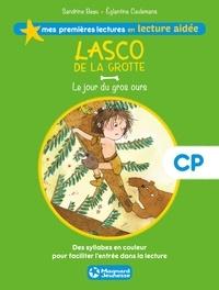 Sandrine Beau et Eglantine Ceulemans - Lasco de la grotte Tome 3 : Le jour du gros ours - Lecture aidée.