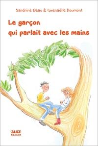 Sandrine Beau - Le garçon qui parlait avec les mains.