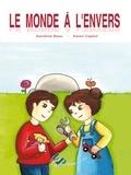 Sandrine Beau et Karen Cajelot - Le monde à l'envers.
