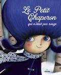 Sandrine Beau et Marie Desbons - Le petit chaperon qui n'était pas rouge.