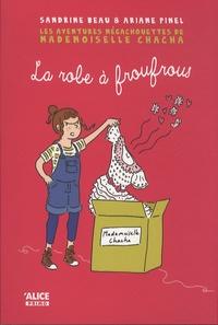 Sandrine Beau - Les aventures mégachouettes de Mademoiselle Chacha Tome 1 : La robe à froufrous.