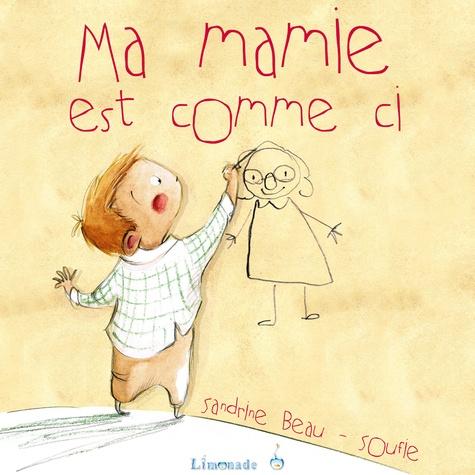 Sandrine Beau et  Soufie - Ma mamie est comme ci.