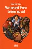 Sandrine Beau - Mon grand frère tombé du ciel.