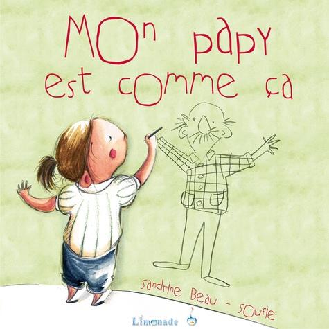 Sandrine Beau et  Soufie - Mon papy est comme ça.