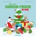 Sandrine Beau et Céline Decorte - Mon petit cherche et trouve de Noël.