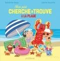 Sandrine Beau et Céline Decorte - Mon petit cherche & trouve à la plage.