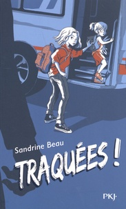 Sandrine Beau - Traquées !.
