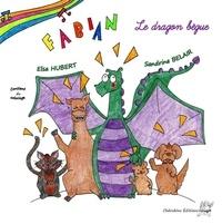 Sandrine Belair et Elsa Hubert - Fabian le dragon bègue.